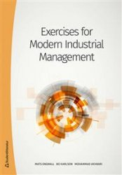 Exercises in Modern Industrial Management